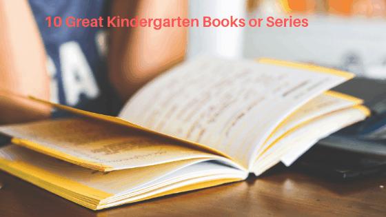 10 Great Kindergarten Books or Series