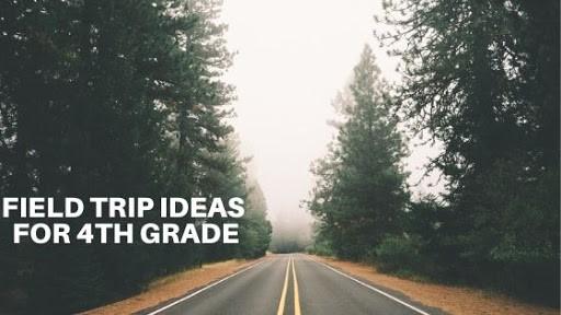 10 Awesome Homeschool 4th Grade Field Trips
