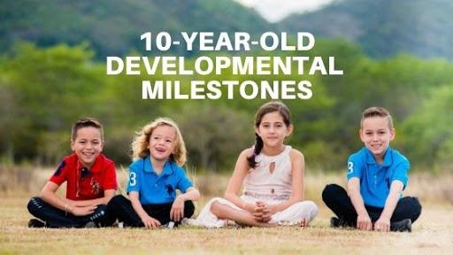 Developmental Milestones for Ten-Year-Olds