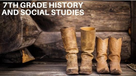 7th Grade History and Social Studies