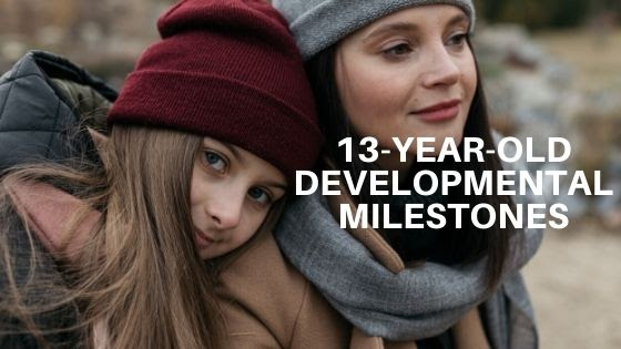 13 Year-Old Developmental Milestones