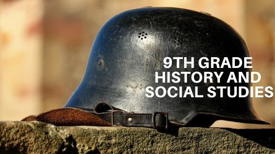 History and Social Studies for 9th Grade